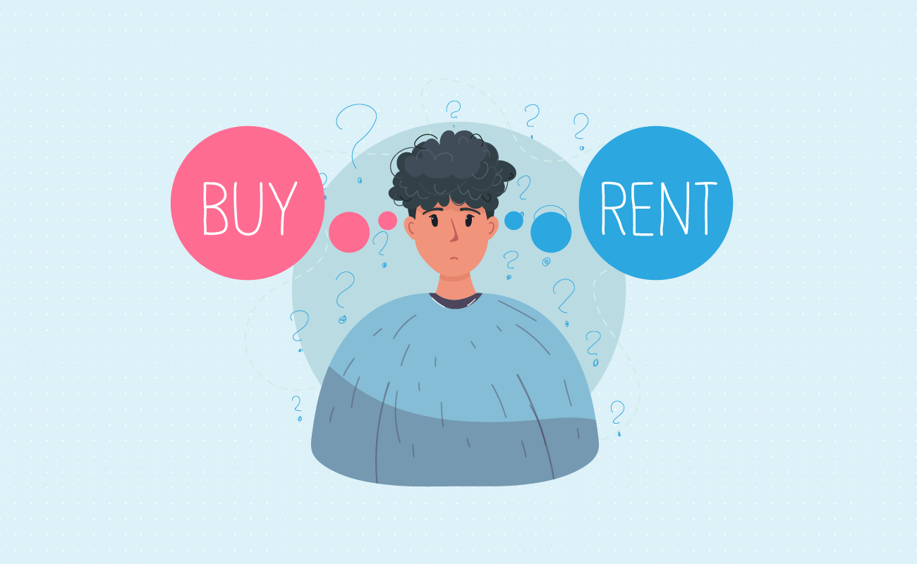 Deciding to buy or to rent.