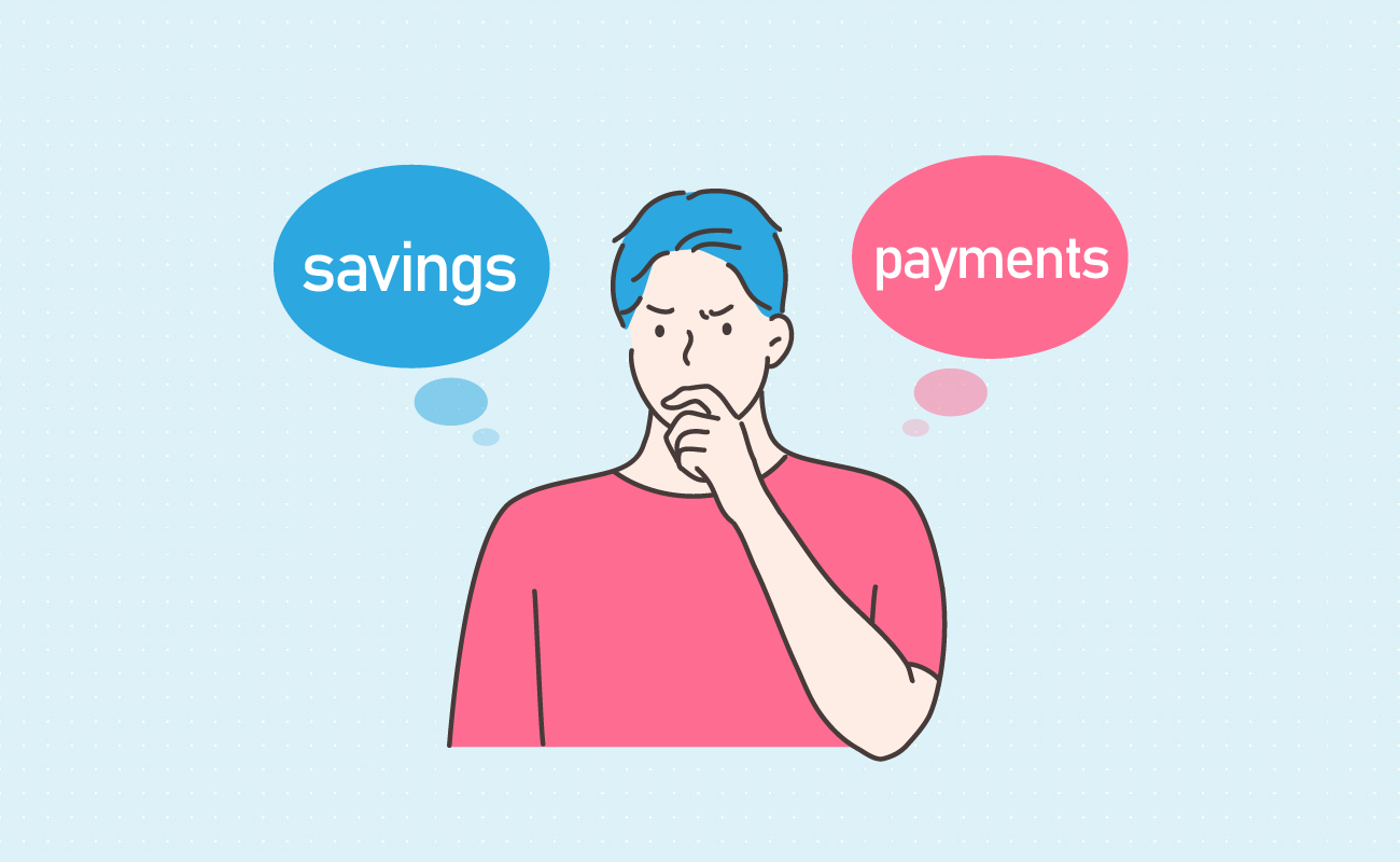Thinking about savings and payments.