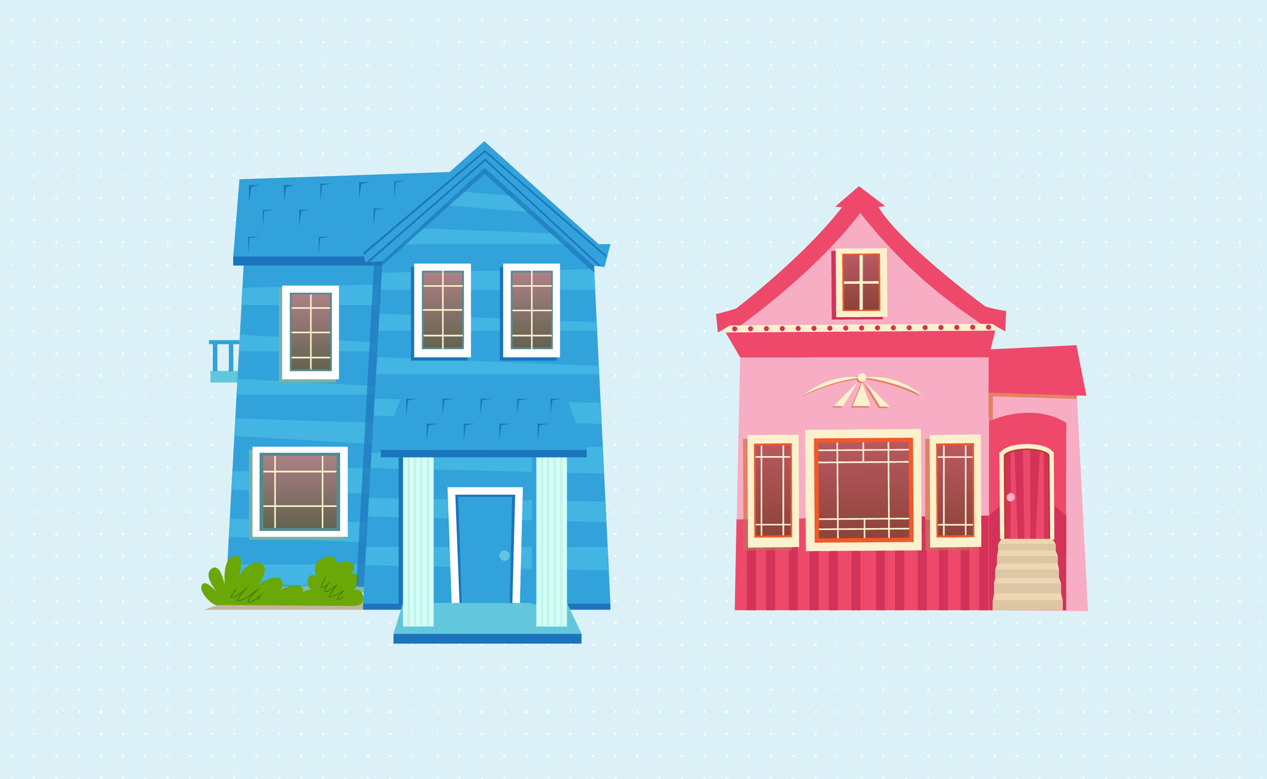 Two different houses.